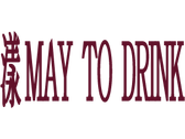 MAY TO DRINK